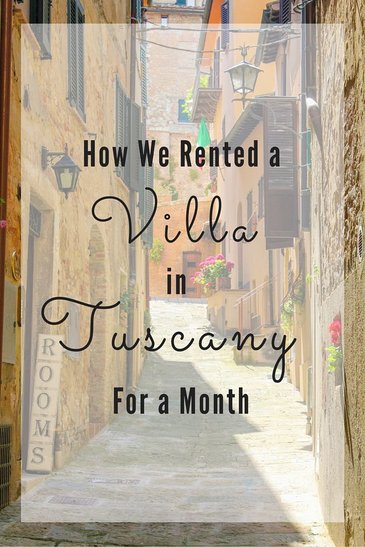 a villa in tuscany for a month - travel babbo